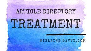 Article Directory for Migraine Treatment and Prevention