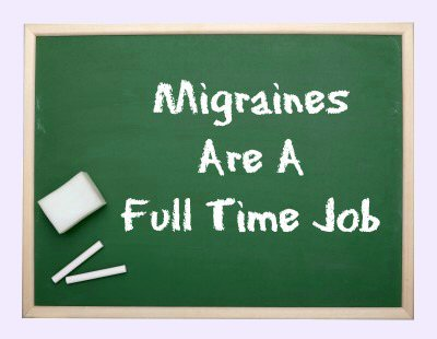 Daily Migraines are a Full Time Job