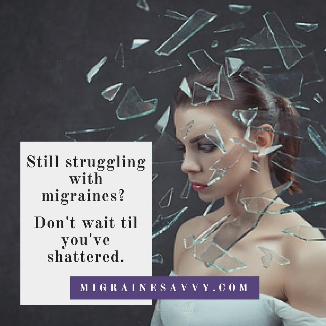 Don't wait until you are too shattered to ask for help @migrainesavvy #migrainerelief #stopmigraines #migrainesareafulltimejob