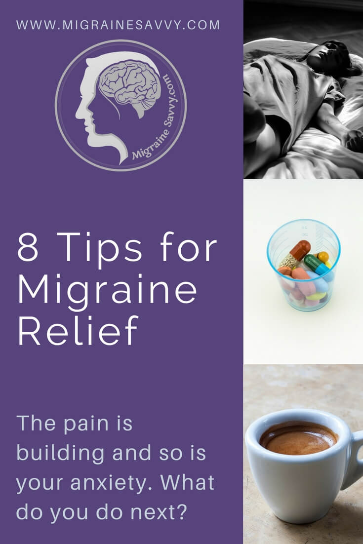Want Migraine Relief? Here Are 8 Tips For Preventing Migraine Attacks @migrainesavvy #migrainerelief #stopmigraines #migrainesareafulltimejob