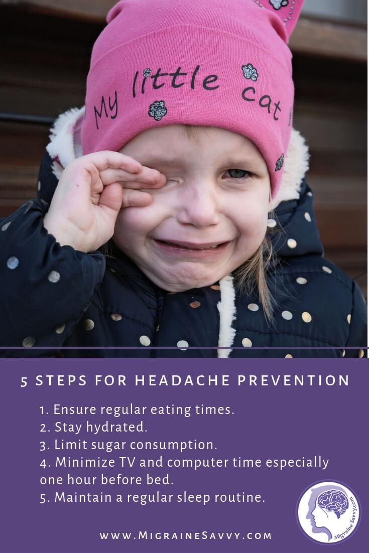 5 Steps For More Effective Headache Prevention in Children @migrainesavvy #migrainerelief #stopmigraines #migraineinkids