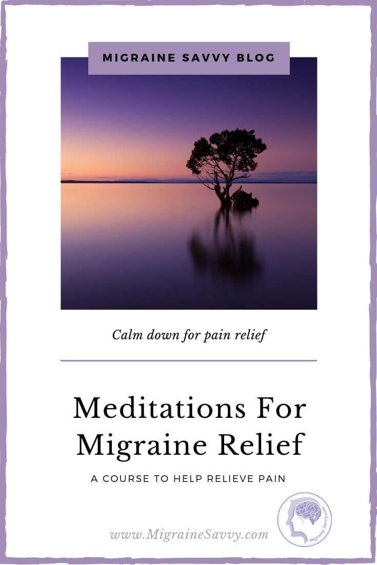 10 Meditation Tips For Migraine Pain Management @migrainesavvy #migrainerelief #stopmigraines #meditation
