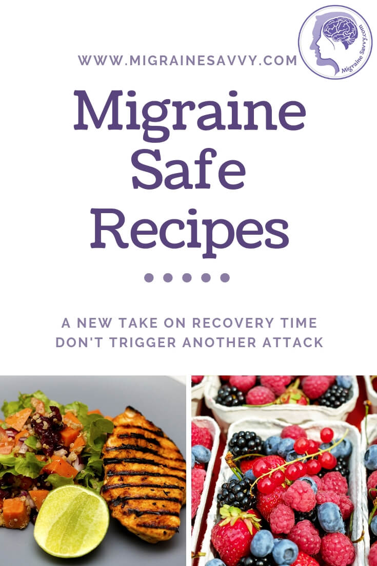 Here Are Some New Ideas for Migraine Recipes & Recovery @migrainesavvy