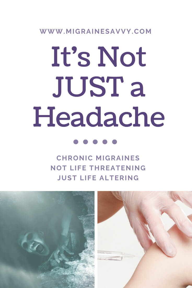 Chronic Migraines - Not Life Threatening Just Life Altering @migrainesavvy