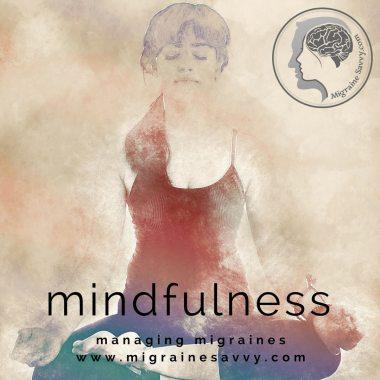 Mindfulness Over Migraines  @migrainesavvy #migrainerelief #stopmigraines #migrainesareafulltimejob