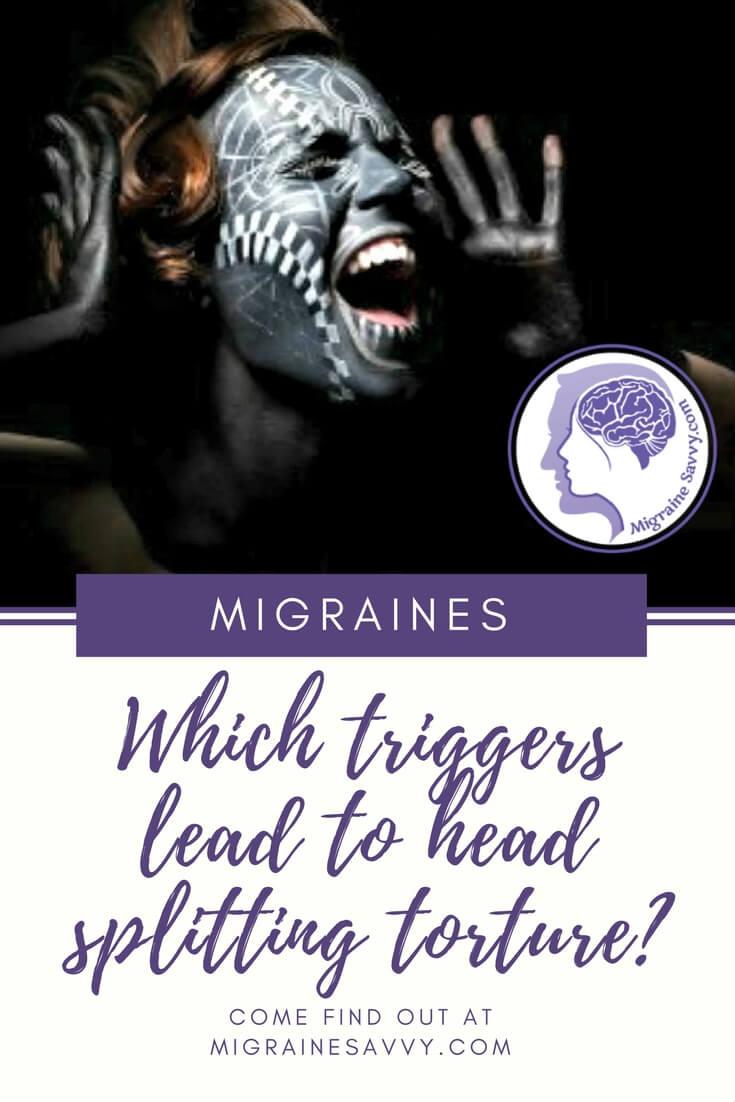 Migraine Triggers @migrainesavvy