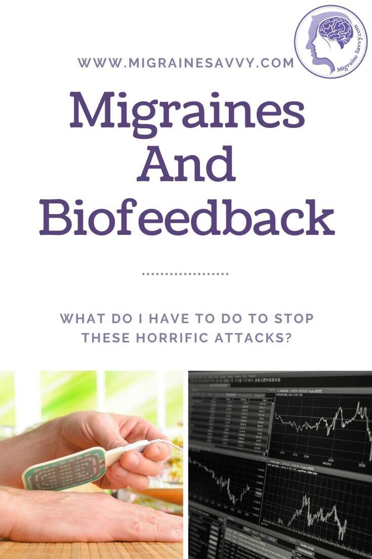 Biofeedback and Migraines @migrainesavvy