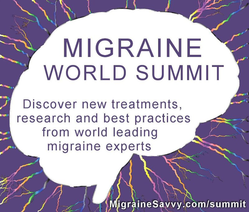 Come Watch the Migraine World Summit and Get Migraine Savvy @migrainesavvy