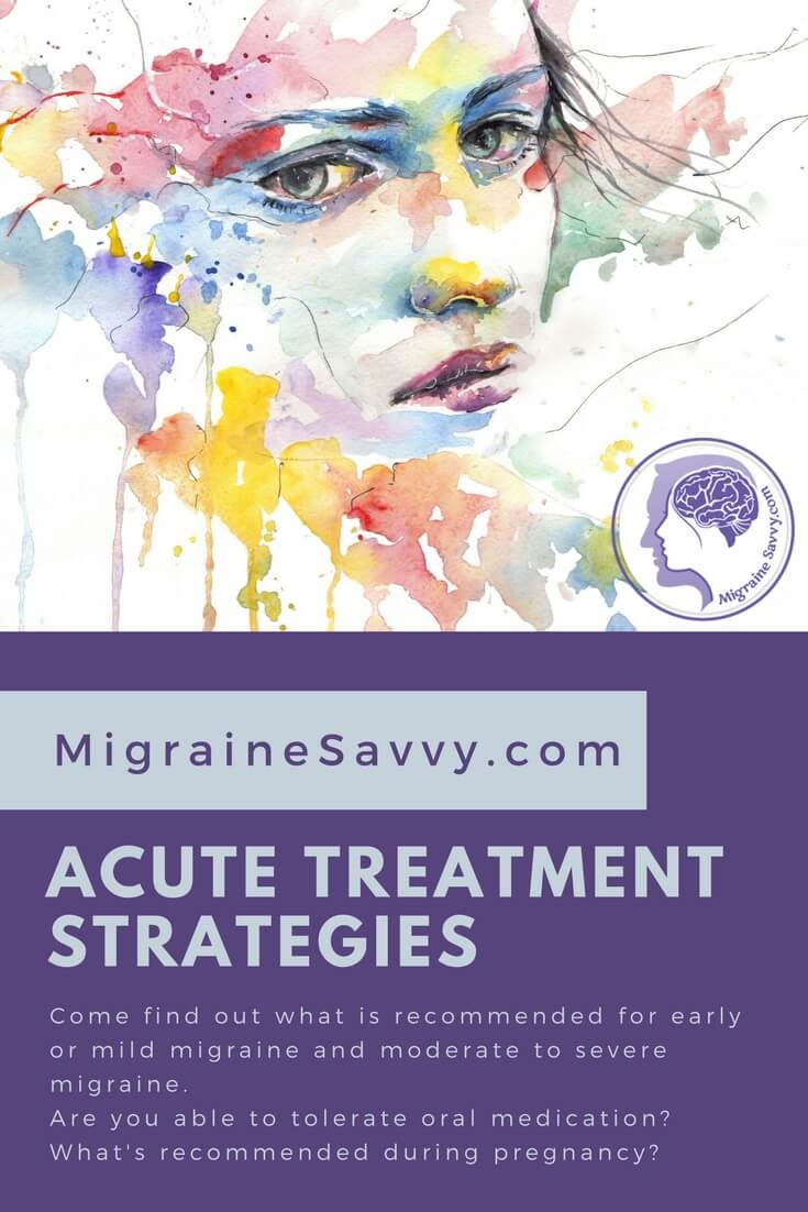 Drugs for Migraines: Acute Treatment Strategies  @migrainesavvy #migrainerelief #stopmigraines #migrainesareafulltimejob