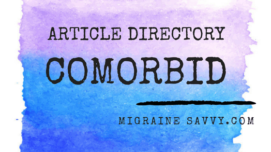 Article Directory for Migraine Savvy Associated Conditions
