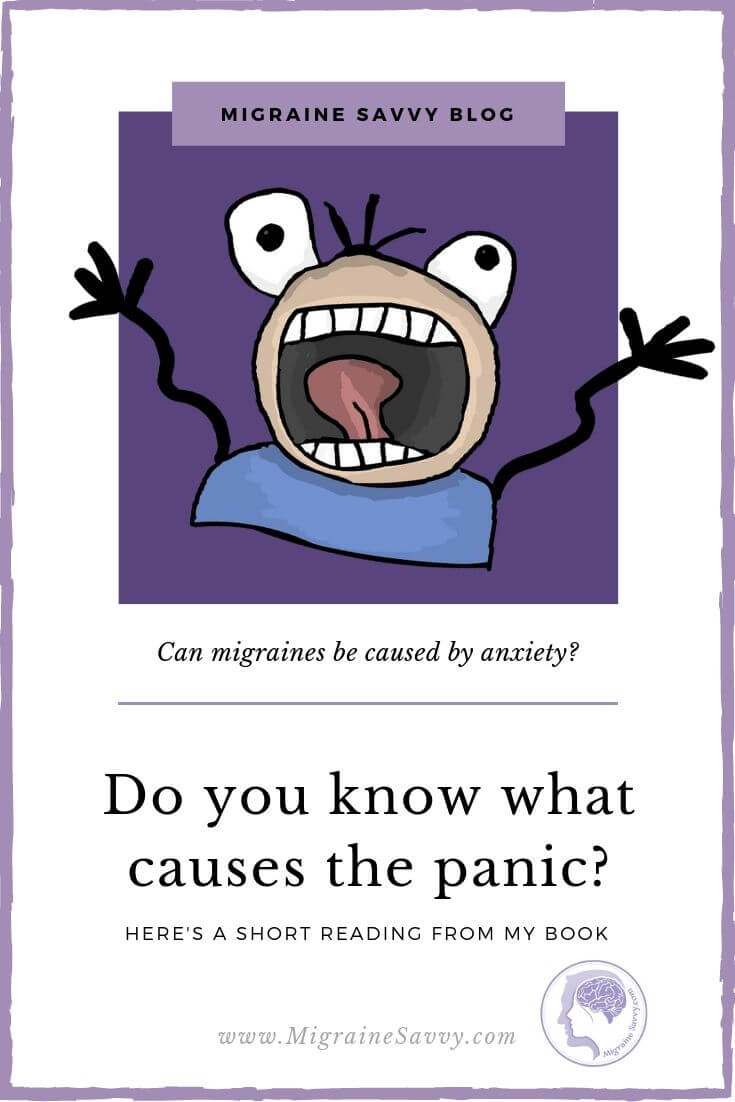 Answering the question - can migraines be caused by anxiety, is an excerpt from my book Migraine Management: How To Reduce Anxiety, Manage Pain and Prevent Attacks @migrainesavvy