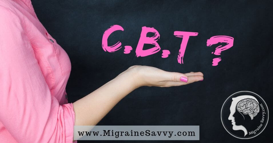 CBT For Migraines: 3 Steps To Help Retrain Your Brain @migrainesavvy #migrainerelief #stopmigraines #migraineheadaches