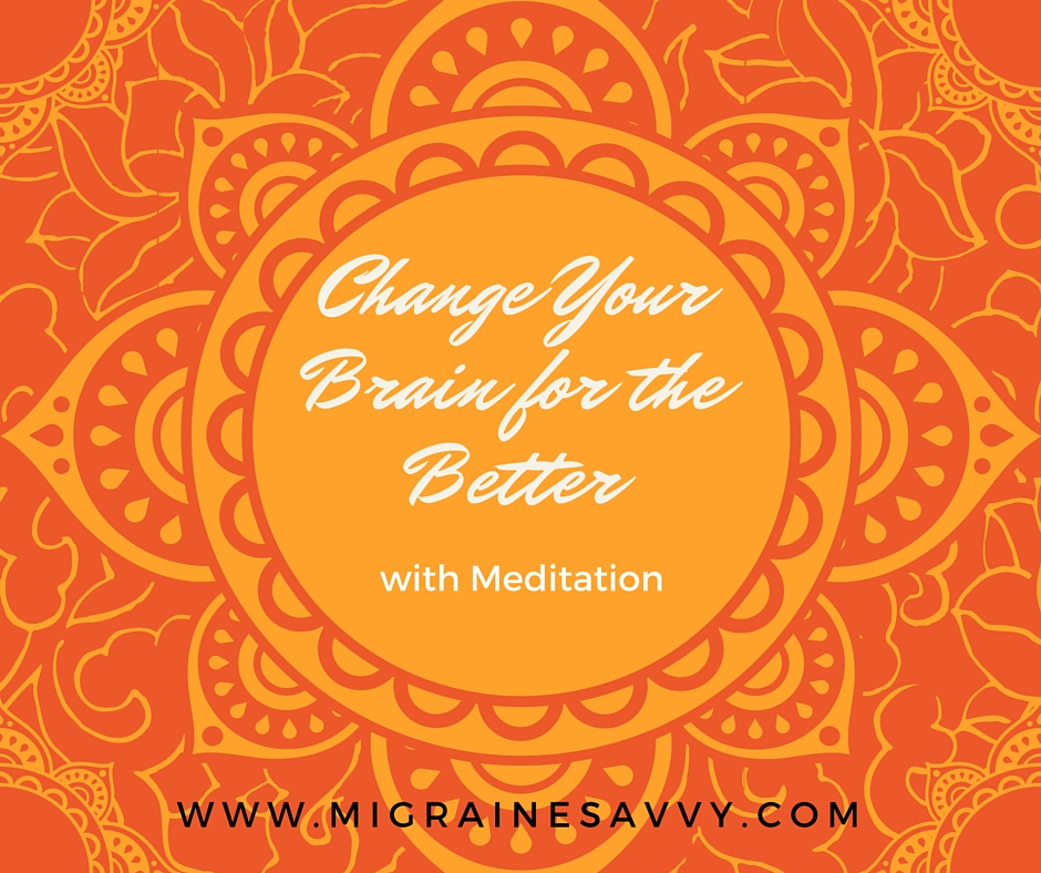 Change Your Migraines Using Meditation And Positive Neuroplasticity