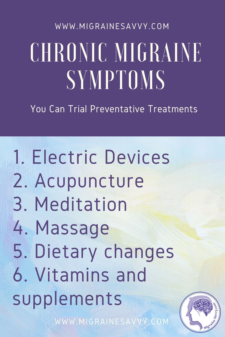 Chronic Migraine Symptoms Preventative Treatments @migrainesavvy