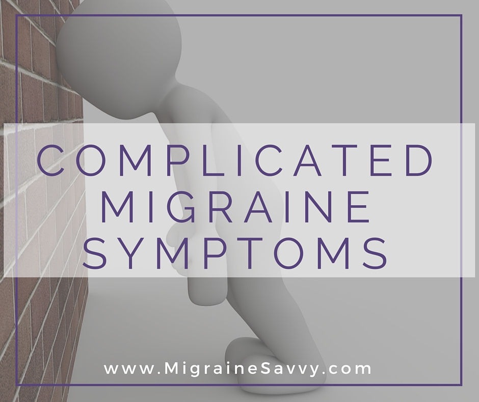 Complicated Migraine Symptoms To Watch For @migrainesavvy #migrainerelief #stopmigraines #migrainesareafulltimejob