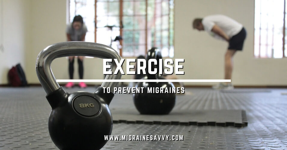 Do You Exercise For Migraine Prevention? @migrainesavvy