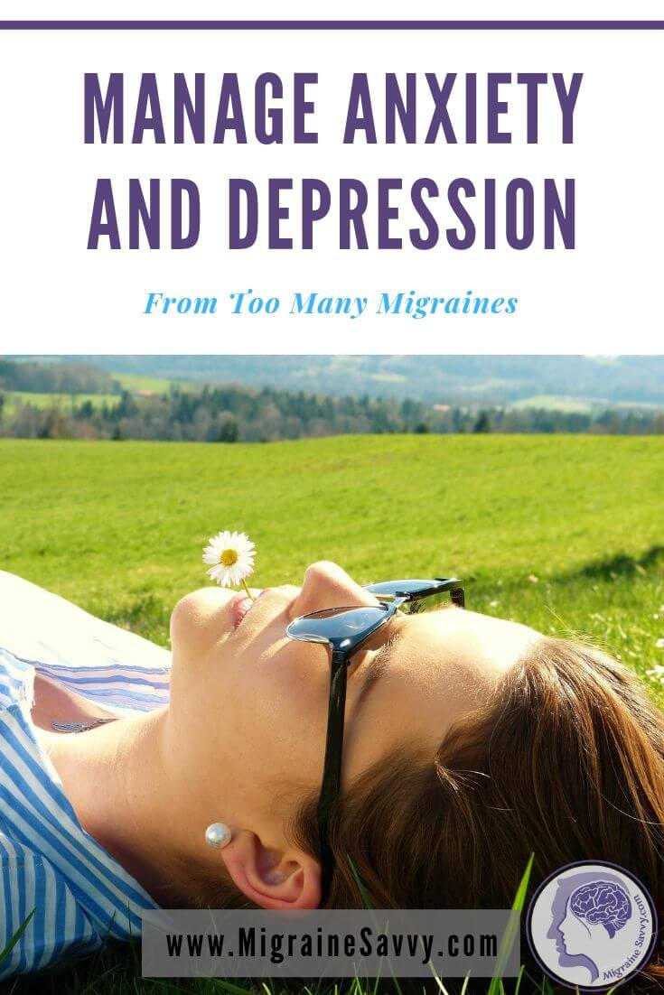 How to Manage Anxiety and Depression From Your Migraines @migrainesavvy