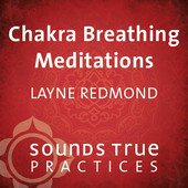 Click Here for Instant Download of Layne Redmond's Chakra Breathing Meditations