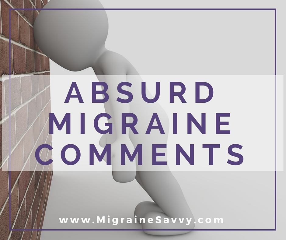 Absurd Migraine Comments