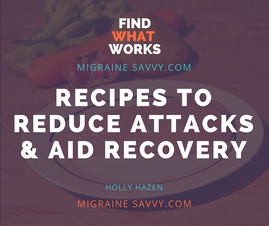 Migraine Headache Recipes To Reduce Attacks & Aid Recovery