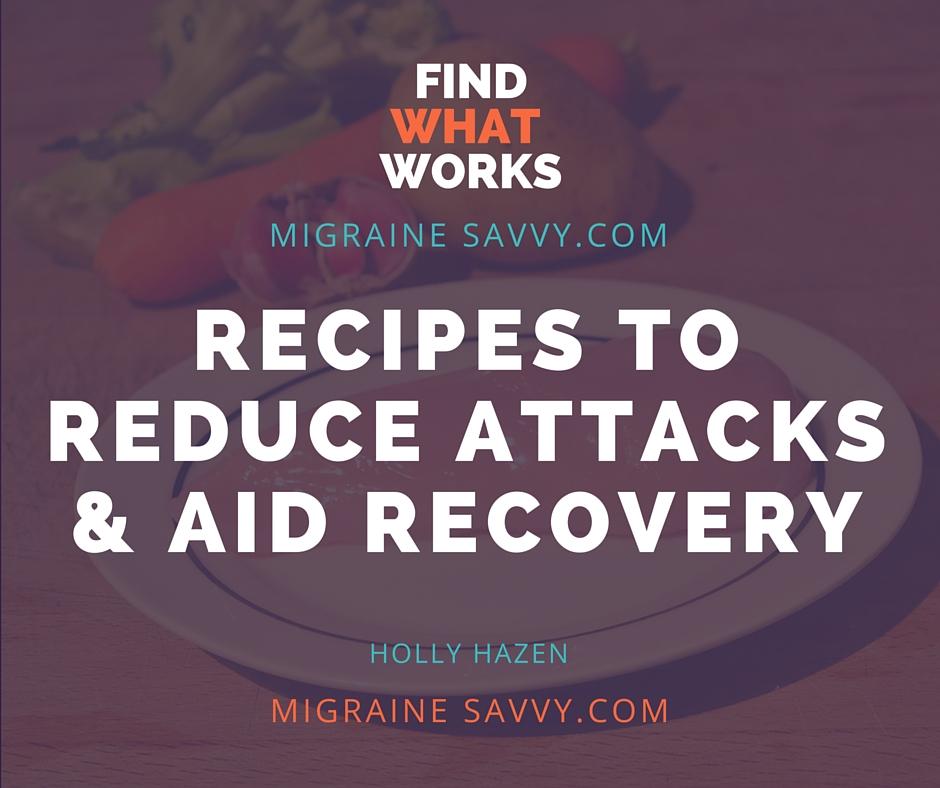 Migraine Headache Recipes To Reduce Attacks & Aid Recovery