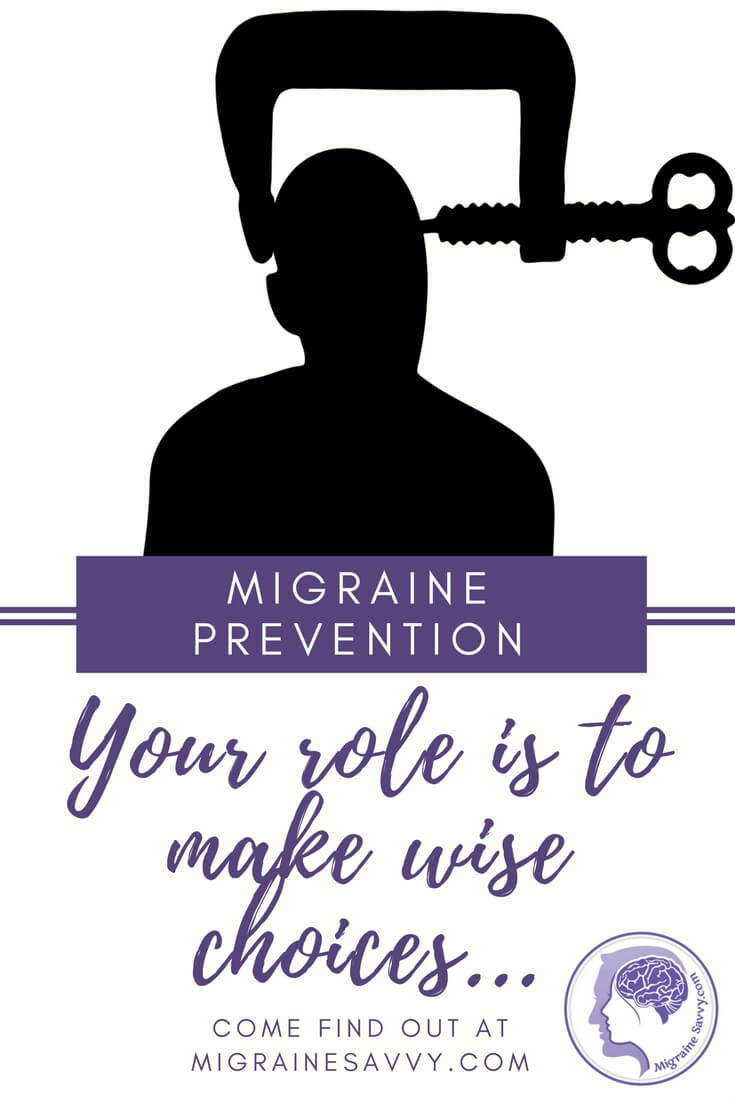 What is your role in migraine prevention? @migrainesavvy #migrainerelief #stopmigraines #migrainesareafulltimejob