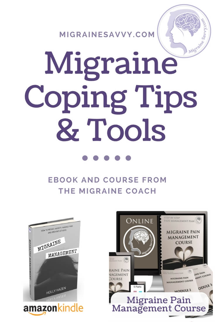 Learn migraine coping tips and tools in my eBook (Migraine Management) or my Migraine Pain Management Course. Your step by step plan to calm emotional chaos @migrainesavvy