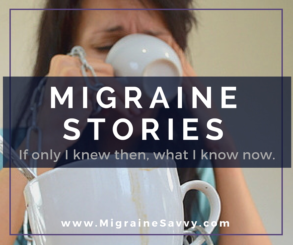True-Life Migraine Stories From All Around The World @migrainesavvy
