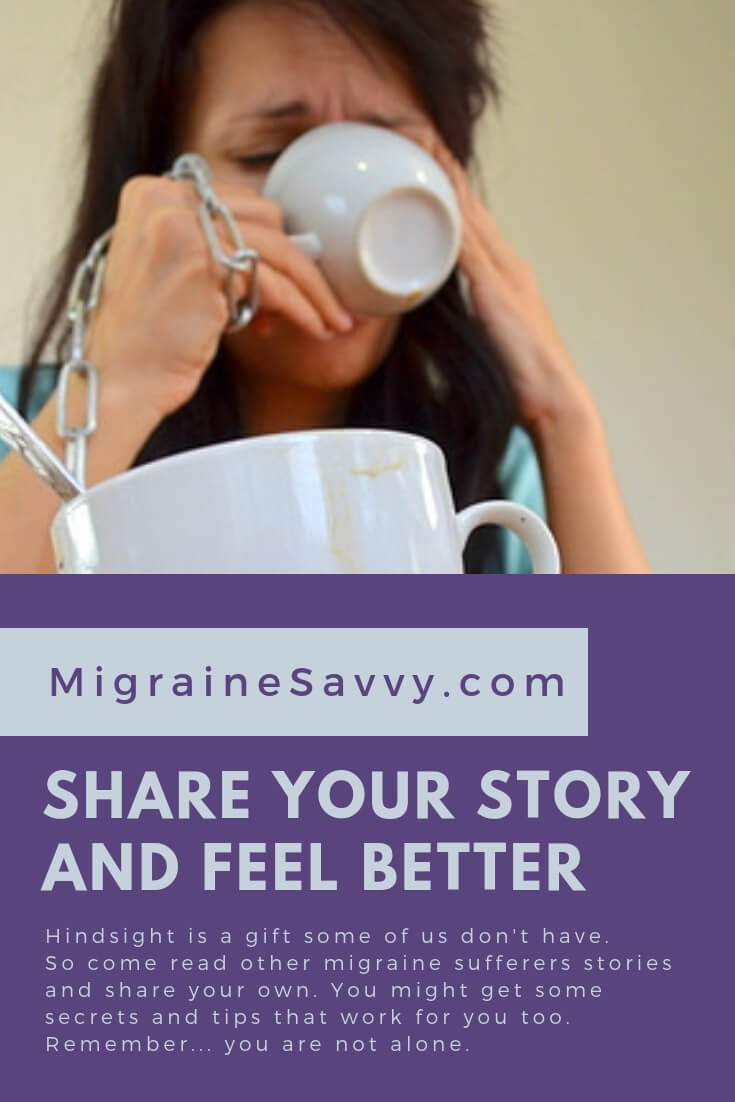 If only I knew then, what I know now. Come share your story @migrainesavvy
