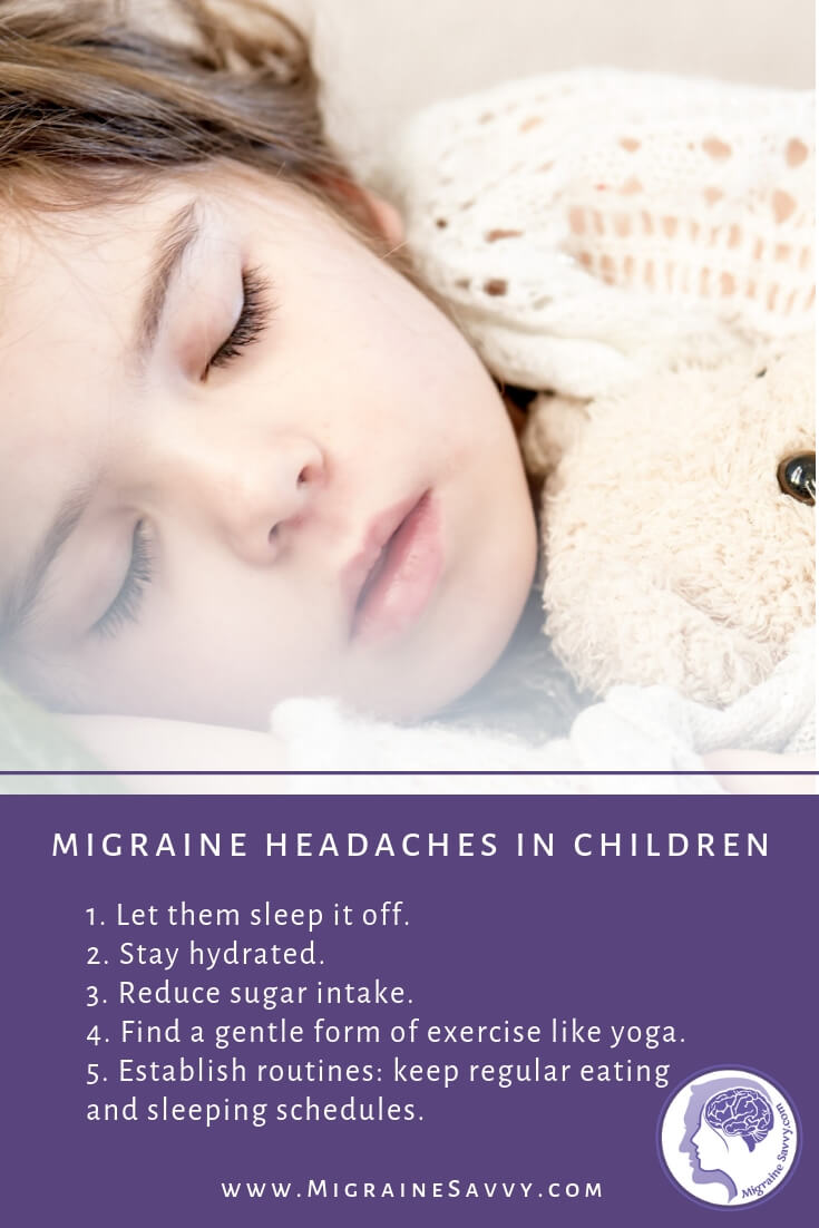 Migraine Symptoms In Children: What You Can Do Now @migrainesavvy #migrainekids #childrenwithmigraine
