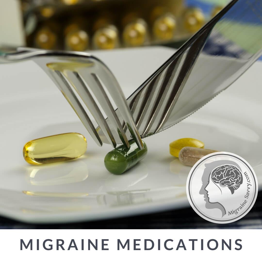 Migraine Treatment Medications @migrainesavvy #migrainerelief #stopmigraines #migrainesareafulltimejob