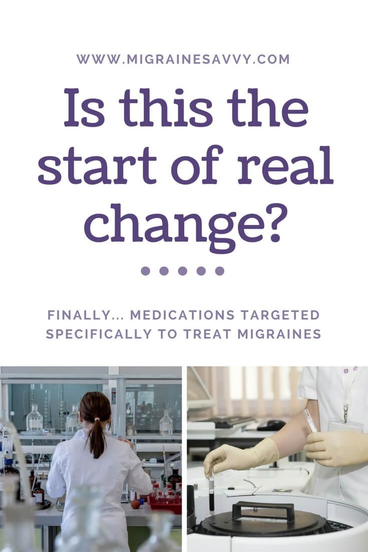 New Migraine Medications Designed To Treat Migraines @migrainesavvy #migrainerelief #stopmigraines #migrainesareafulltimejob