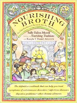 Click here for Sally Fallon's book Nourishing Broth.