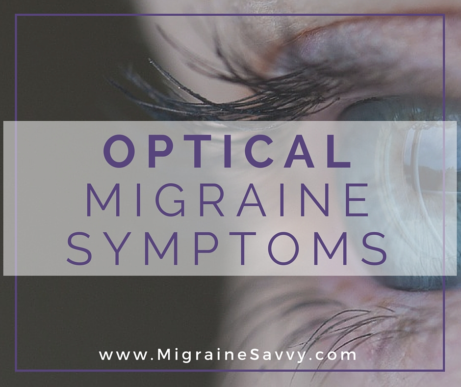 Optical Migraine Symptoms @migrainesavvy