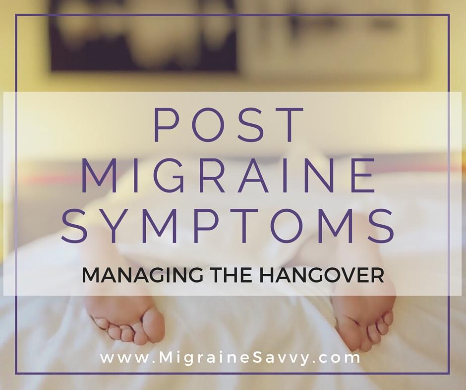 Managing Post Migraine Symptoms @migrainesavvy #migrainerelief #stopmigraines #migrainesareafulltimejob