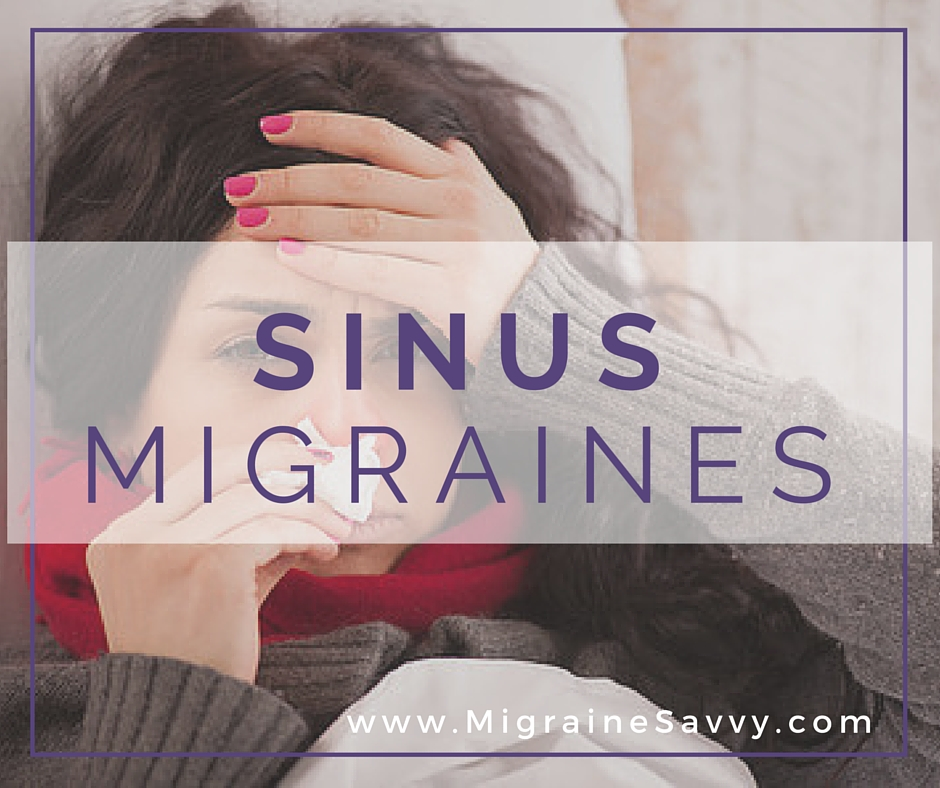 Sinus Migraines ... What To Do?