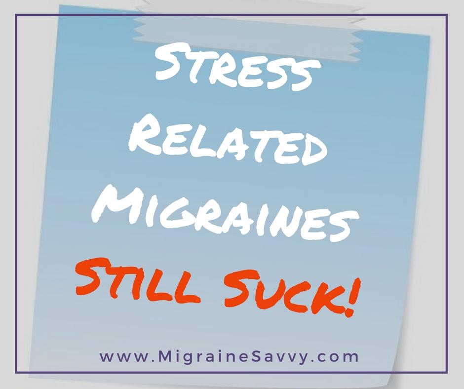 Stress Related Migraine Headaches Still Suck Sticker @migrainesavvy