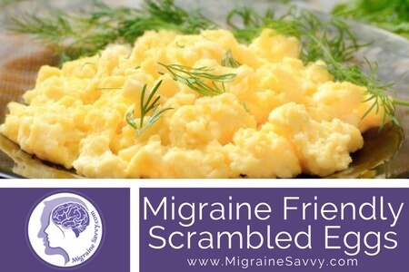 Migraine Friendly Scrambled Eggs Recipe