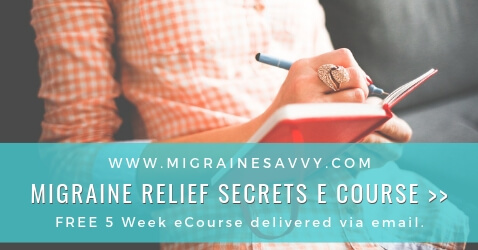 Migraine Relief Secrets FREE 5 Week e-Course @migrainesavvy