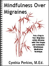 Mindfulness Over Migraines e-Book by Cynthia Perkins is Fabulous!